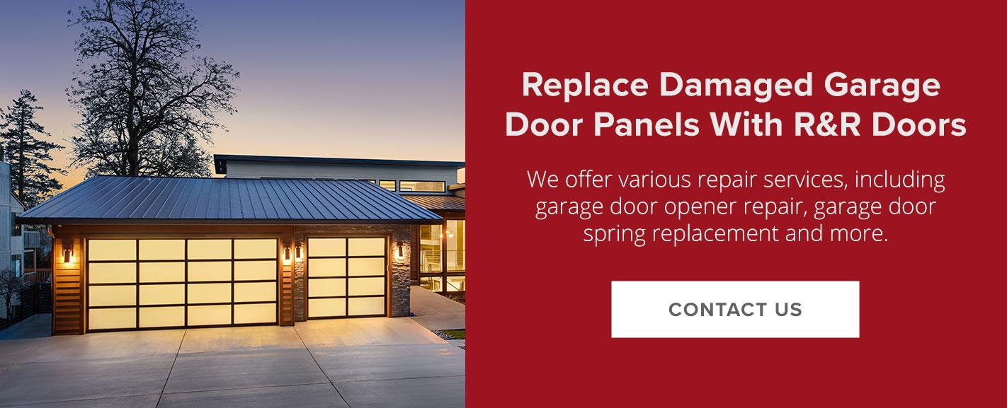Replace Damaged Garage Door Panels With R&R Doors
